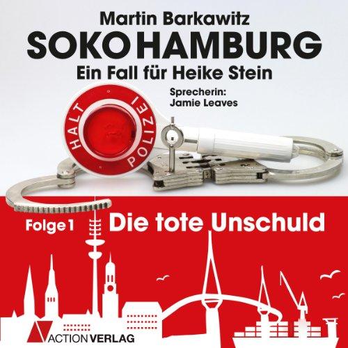 Die tote Unschuld (SoKo Hamburg - Ein Fall für Heike Stein 1) Titelbild