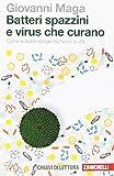 Batteri spazzini e virus che curano. Come le biotecnologie riscrivono la vita: 1