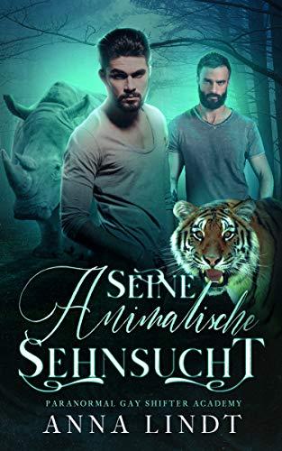 Seine animalische Sehnsucht (Paranormal Gay Shifter Romance Academy 2)