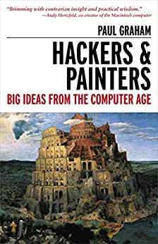 Hackers & Painters: Big Ideas from the Computer Age by [Paul Graham]