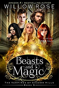 Beasts and Magic (The Vampires of Shadow Hills Book 5) by [Willow Rose]
