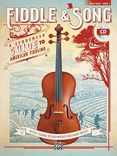 Fiddle & Song, Book 1: A Sequenced Guide to American Fiddling (incl. CD): A Sequenced Guide to American Fiddling (Cello/Bass), Book & CD
