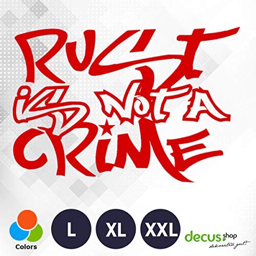 Decus Rust is NOT A Crime L 2367 (rot) // Sticker OEM JDM Style Aufkleber