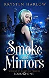 Smoke and Mirrors: An Urban Fantasy Trilogy (Visions of Darkness Book 1) (Kindle Edition)