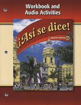 Asi Se Dice! Volume 2  Workbook And Audio Activities  Glencoe Spanish   Spanish Edition