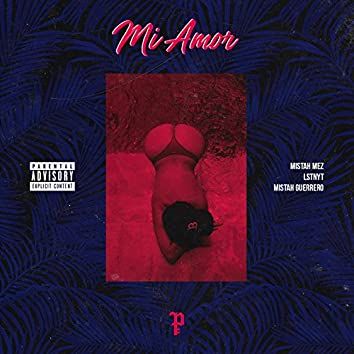 Mi Amor (feat. Lstnyt, Mistah Guerrero)