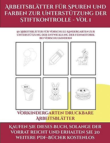 Vorkindergarten Druckbare Arbeitsblätter (Arbeitsblätter für Spuren und Farben zur Unterstützung der Stiftkontrolle - Vol 1): Dieses Buch enthält 50 e
