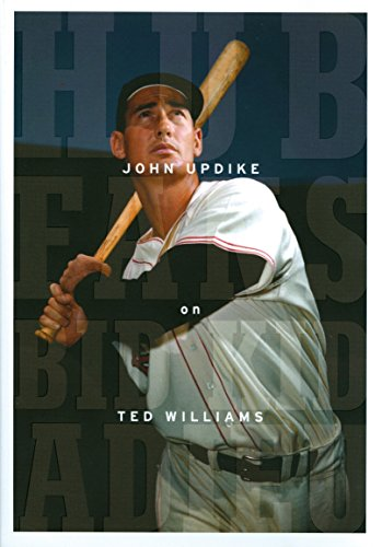 Image of Hub Fans Bid Kid Adieu: John Updike on Ted Williams: A Library of America Special Publication