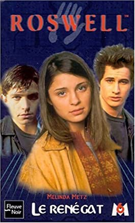 Roswell Tome 9 : Le renégat (Roswell  High)