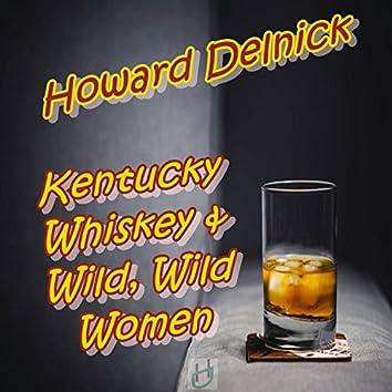 Kentucky Whiskey & Wild, Wild Women