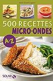 500 recettes au micro-ondes de A à Z