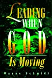 Leading When God is Moving