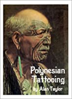 Polynesian Tattooing (Pamphlets Polynesia Ser. : No 3) 0939154218 Book Cover