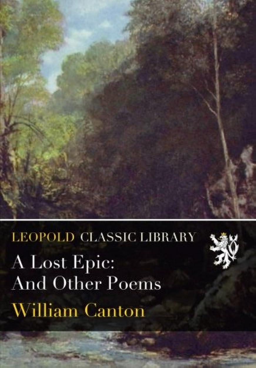 記念碑的な火山スポーツの試合を担当している人A Lost Epic: And Other Poems