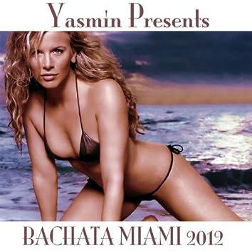 Yasmin Presents Bachata Miami 2012