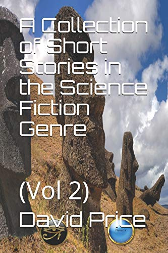 Book: A Collection of Short Stories in the Science Fiction Genre - (Vol 2) by David John Price