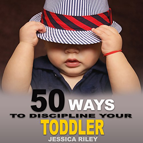 50 Ways to Discipline Your Toddler cover art