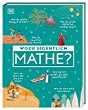 Wozu eigentlich Mathe?: Wie...