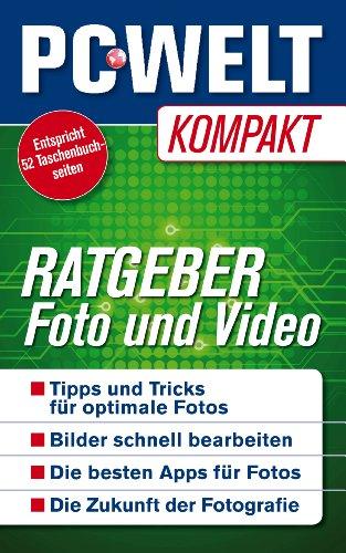 Tipps und Tricks zu Foto & Video (PC-WELT Kompakt 1)
