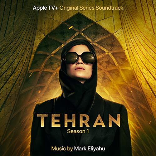 Tehran, Season 1 (Apple TV+ Original Series Soundtrack)