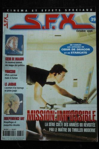 SFX 39 Mission Impossible - Coeur de Dragon - Independence Day - le Jaguar - Pinocchio - Affiches - 48 pages - 1996 10