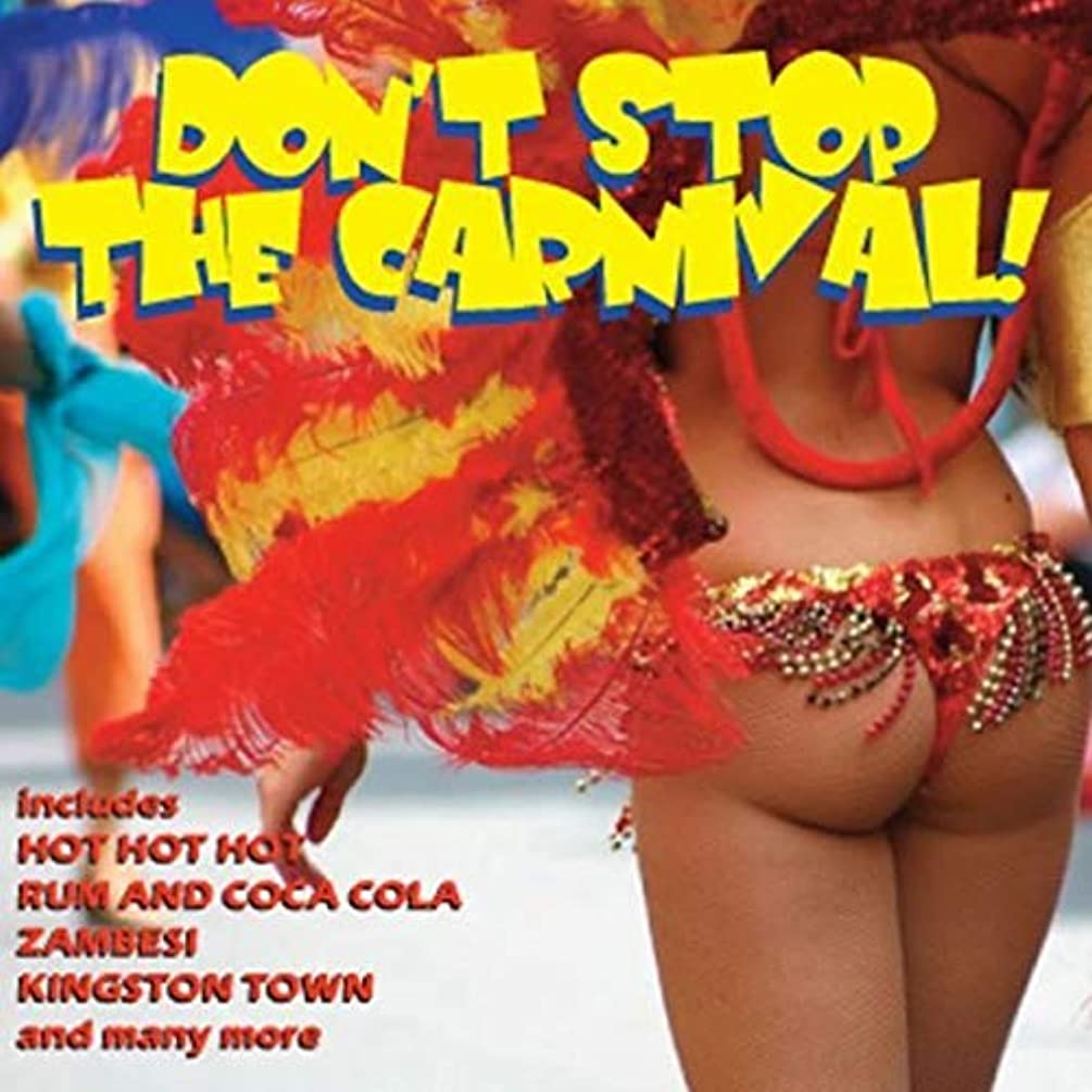 Don't Stop The Carnival - Instrumental Carnival Hits