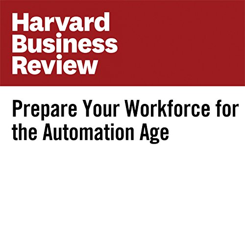 Prepare Your Workforce for the Automation Age copertina