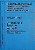 Offenbarung - Sprache - Vernunft: Zur Auseinandersetzung Hamanns Mit Kant (Regensburger Beitraege Zur Deutschen Sprach- Und Literaturwi)