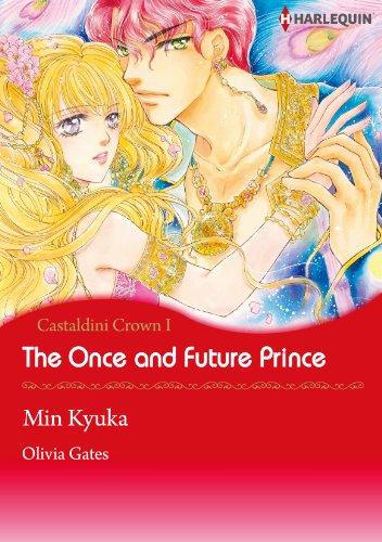 The Once And Future Prince: Harlequin comics (Castaldini Crown Book 1) (English Edition)