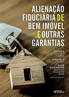 ALIENAÇÃO FIDUCIÁRIA DE BEM IMÓVEL E OUTRAS GARANTIAS - 1ª ED - 2020