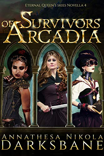 Survivors of Arcadia: A sexy, action-packed alternate history adventure. (Eternal Queen's Skies Book 4) (English Edition)