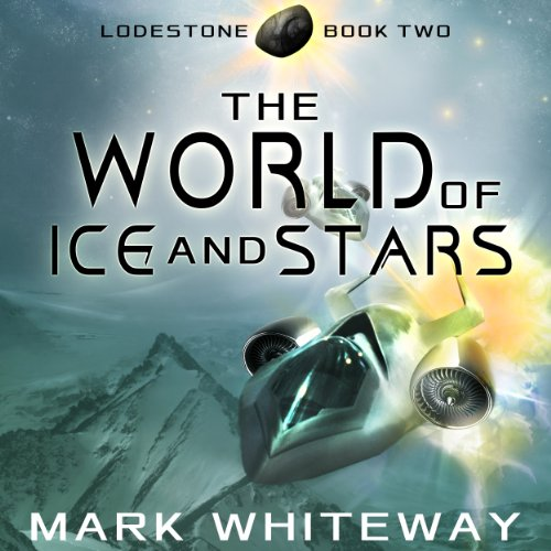 Lodestone, Book Two: The World of Ice and Stars audiobook cover art