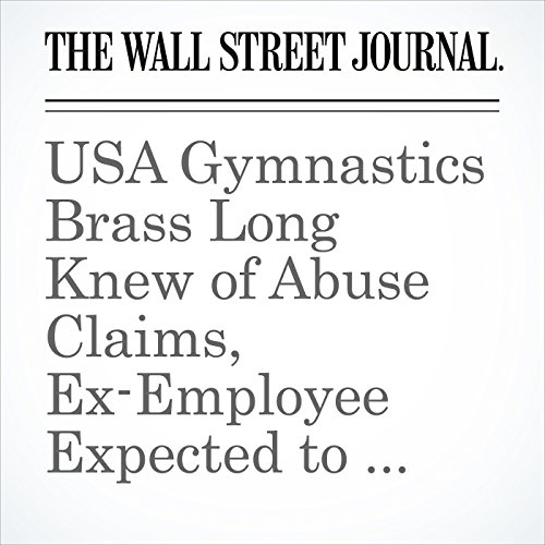 USA Gymnastics Brass Long Knew of Abuse Claims, Ex-Employee Expected to Testify copertina
