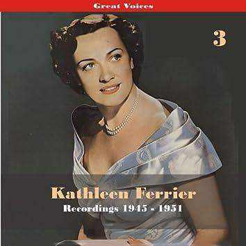 Great Singers -  Kathleen Ferrier, Volume 3, Recordings 1945 - 1951