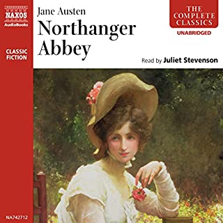 Northanger Abbey                   By:                                                                                                                                 Jane Austen                               Narrated by:                                                                                                                                 Juliet Stevenson                      Length: 8 hrs and 17 mins     358 ratings     Overall 4.5
