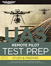 Remote Pilot Test Prep - UAS: Study & Prepare: Pass your test and know what is essential to safely operate an unmanned aircraft   from the most trusted source in aviation training (Test Prep series)