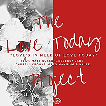 Love's in Need of Love Today