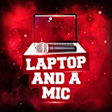 Laptop and Mic [Explicit]