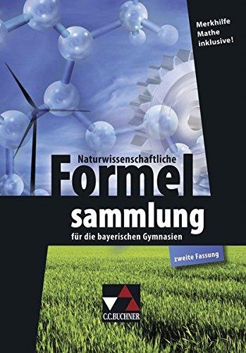 Naturwissenschaftliche Formelsammlung: für die bayerischen Gymnasien (zweite Fassung)