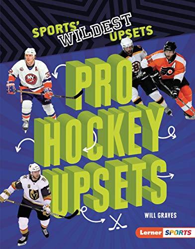 Pro Hockey Upsets (Sports' Wildest Upsets (Lerner ™ Sports)) (English Edition)