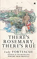There's Rosemary, There's Rue
