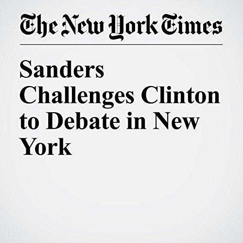 Sanders Challenges Clinton to Debate in New York cover art