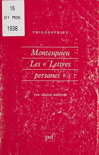 Montesquieu : les «Lettres persanes»: De l'anthropologie à la politique (Philosophies t. 84)