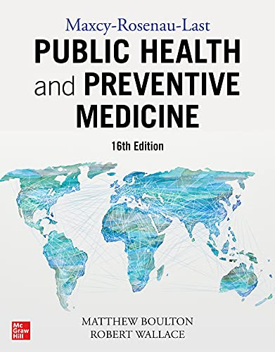 Compare Textbook Prices for Maxcy-Rosenau-Last Public Health and Preventive Medicine: Sixteenth Edition 16 Edition ISBN 9781259644511 by Boulton, Matthew L.,Wallace, Robert