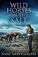 Wild Horses On The Salt: Premium Hardcover Edition
