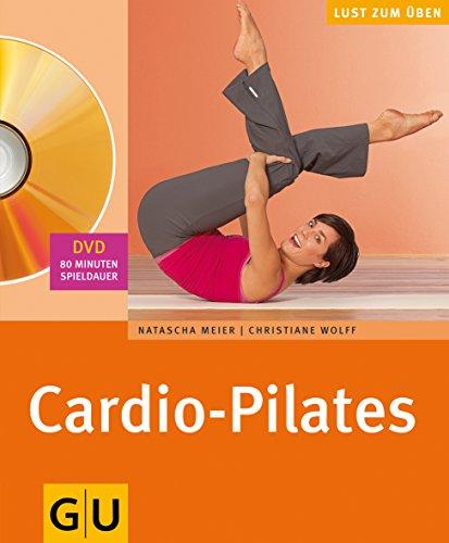 Cardio-Pilates (mit DVD) (GU Multimedia Körper, Geist & Seele)
