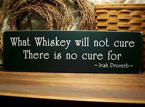 SIGNS Whisky Funny What Whiskey Will Not Cure Irish Proverbio Madera Divertida Barra de whisky rústica, regalo para él hecho a mano, divertido bar en casa
