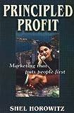 Principled Profit: Marketing That Puts People First