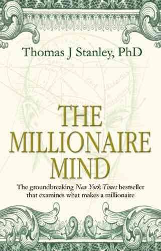 [(The Millionaire Mind)] [By (author) Thomas J. Stanley] published on (February, 2002)