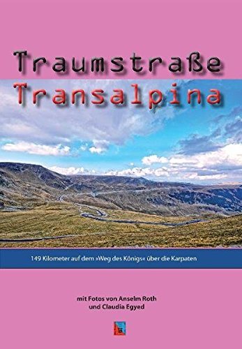 Traumstraße Transalpina: 148 Kilometer auf dem